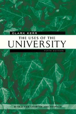 The Uses of the University By Kerr, Clark